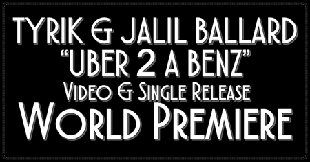 "Bomb Promotions Presents The World Premiere Of Tyrik & Jalil Ballard ""Uber 2 A Benz"" Video & Single Release"