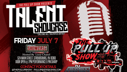 The Pull Up Show Presents Talent Showcase @ The Sherman Theater Friday July 7, 2017