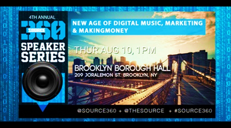 Source 360 The New Age Of Digital Music, Marketing & Making Money @ Brooklyn Borough Hall Thursday August 10, 2017