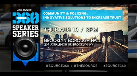 Source 360  Community & Policing Innovative Solutions To Increase Trust @ Brooklyn Borough Hall Thursday August 10, 2017